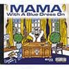 Mama With A Blue Dress On
